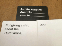 God, Memes, and Shit: And the Academy  Award for  goes to  God.  Not giving a shit  about the  Third World. Check out our heathenwear shop! http://wflatheism.spreadshirt.com/