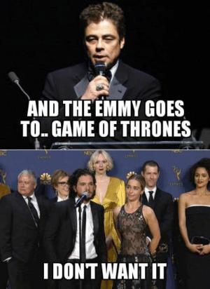 emmy: AND THE EMMY GOES  TO GAME OF THRONES  NB  BC  MMY  EMMYS  NBC  EMMY  I DONT WANT IT
