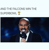 Memes, 🤖, and Falcon: AND THE FALCONS WIN THE My man steveharvey always on point yo 😂😂😂😂😂 humor nfl superbowl 🙅🏻‍♂️🙅🏻‍♂️🙅🏻‍♂️🙅🏻‍♂️🙅🏻‍♂️🙅🏻‍♂️