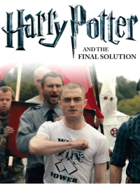 You're a grand wizard, Harry: AND THE  FINAL SOLUTION  BowER You're a grand wizard, Harry