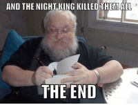 https://t.co/eTUGtEKDXk: AND THE NIGHT KING KILLED THEMALL  THE END https://t.co/eTUGtEKDXk