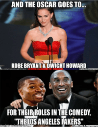 """The LakeShow at the Oscars? Credit: Ayman Quadir  http://whatdoumeme.com/meme/jr3gwk: AND THE OSCAR GOES TO...  KOBE BRYANT &DWIGHT HOWARD  FOR THEIR ROLES IN THE COMEDY  """"THE LOS ANGELES LAKERS"""" The LakeShow at the Oscars? Credit: Ayman Quadir  http://whatdoumeme.com/meme/jr3gwk"""