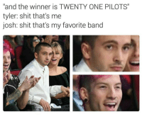 """Shit, Target, and Tumblr: """"and the winner is TWENTY ONE PILOTS""""  tyler: shit that's me  josh: shit that's my favorite band <p><a href=""""http://jylerandtosh.tumblr.com/post/153456102256/accurate"""" class=""""tumblr_blog"""" target=""""_blank"""">jylerandtosh</a>:</p>  <blockquote><p>accurATE</p></blockquote>"""