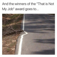 """No fucks given: And the winners of the """"That is Not  My Job"""" award goes to No fucks given"""