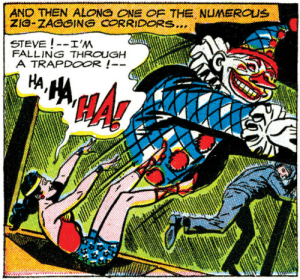 Steve! Im falling through a trapdoor! Ha, Ha, HA!: AND THEN ALONG ONE OF THE NUMEROUS  ZIG-ZAGGING CORRIDORS...  STEVE!-I'M  FALLING THROUGH  A TRAPDOOR!- Steve! Im falling through a trapdoor! Ha, Ha, HA!