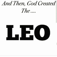 And Then, God Created  The...  LE Leo Season is here..