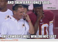 Be Like, Dallas Cowboys, and Nfl: AND THEN JERRY JONES SAID.  THE COWBOYS WILL WIN THE NFC EAST  are 2788 Jerry Jones Be Like…
