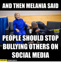LOL.  Image by Occupy Democrats, LIKE our page for more!: AND THEN MELANIA SAID  DUMP  TRUMP  Change your  PEOPLE SHOULD STOP  SOCIAL MEDIA  OCCUPY DEMOCRATS LOL.  Image by Occupy Democrats, LIKE our page for more!