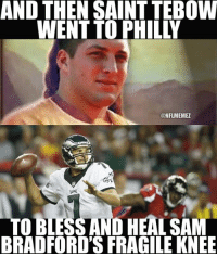 Chip Kelly, Memes, and Nfl: AND THEN SAINT TEBOW  @NFLMEMEZ  TO BLESS AND HEALSAM  BRADFORD'S FRAGILE KNEE The real reason Chip Kelly brought Tim Tebow to Philly in the preseason! LIKE NFL Memes!