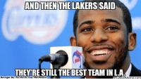 """Los Angeles Lakers, Meme, and Memes: AND THEN THE  LAKERS SAID  Brought By ebook.com/NBA Memes  THE BEST TEAM INLA  Faci  atipuMenne.com CP3 & """"Lob City""""! Credit: Jethro Kabigting  http://whatdoumeme.com/meme/6v94ne"""