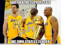 Fac, Meme, and Nba: AND THEN THE SAID  What lod  A  EOWNSTAPLESCENTER  Brought By: Fac Tough luck, Clippers!