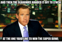 #BrianWilliamsMisremembers   Credit: New York Giants Memes: AND THEN THE SEAHAWKSHANDED IT OFF TO LYNCH  AT THE ONE YARDILINE TO WINTHE SUPER BOWL #BrianWilliamsMisremembers   Credit: New York Giants Memes