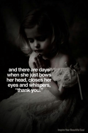 "Beautiful, Head, and Memes: and there are days  when she just bows  her head, closes her  eyes and whispers,  ""thank you.""  Inspire Your Beautiful Soul Inspire Your Beautiful Soul 💕🙏🏻"