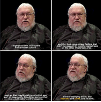 "Dragons, Another, and Gameofthrones: and they had some unique factors that  didn't necessarily fit into the mainstream  of the other Westerosi Lords.  rom another culture  such as their traditional incest which was  part of keeping the bloodlines pure so that  they could better controi dragons,  brother marrying sister, and  nephews and aunts, and so forth. ""Nephews and aunts"" 👀 #GameOfThrones https://t.co/Q1MTzVqO7J"