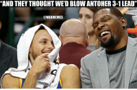 "Not this year, Cavs Nation. Warriors NBAMemes NBAFinals: ""AND THEY THOUGHT WED BLOW ANTOHER 3-1 LEAD""  @NBAMEMES Not this year, Cavs Nation. Warriors NBAMemes NBAFinals"
