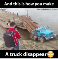 Dank, Videos, and Video: And this is how you make  Video by: oleg Makarov (Youtube)  A truck disappear Truth.