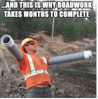 This is really funny clean funny meme cleanfunnymeme sponge cleansponge cleanspongememes: ...AND THIS IS WHY ROADWORK  TAKES MONTHSTOCOMPLETE This is really funny clean funny meme cleanfunnymeme sponge cleansponge cleanspongememes