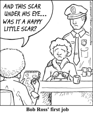 Happy Accidents [OC]: AND THIS SCAR  UNDER HIS EYE...  WAS IT A HAPPY  LITTLE SCAR?  Bob Ross' first job  magiccoffeehair.comj.shoenbill 2019 Happy Accidents [OC]