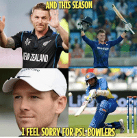 😎😎😎: AND THIS SEASON  EW ZEALAND  Se  FEEL SORRY FOR PSLBOWLERS 😎😎😎