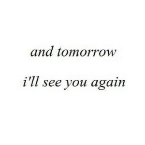 https://iglovequotes.net/: and tomorrow  i'll see you again https://iglovequotes.net/