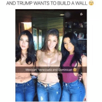 😂😂😂😂 @illestcontent ➡️ TAG 5 FRIENDS ➡️ TURN ON POST NOTIFICATIONS: AND TRUMP WANTS TO BUILD A WALL  Mexican, Venezuela and Dominican 😂😂😂😂 @illestcontent ➡️ TAG 5 FRIENDS ➡️ TURN ON POST NOTIFICATIONS