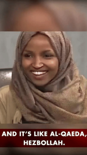 American, Conservative, and Hezbollah: AND T'S UKE AL-QAEDA  HEZBOLLAH Ilhan Omar has shown us who she is: un-patriotic and un-American.