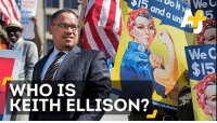 Memes, Democratic National Committee, and 🤖: and  uni  a WeC  $15  WHO IS  KEITH ELLISON?  Good JobsNation He's black, he's Muslim and he could be the next chair of the Democratic National Committee. Meet Keith Ellison.