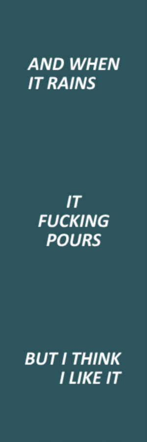 Fucking, Tumblr, and Blog: AND WHEN  IT RAINS   IT  FUCKING  POURS   BUTI THINK  LIKE IT calhoodz:doomed // bring me the horizon