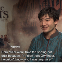 "Gryffindor, Memes, and House: AND WHERE  FIND THEM  mugglefacts  Ezra Miller won't take the sorting hat  quiz because: ""If I didn't get Gryffindor,  I wouldn't know who I was anymore."" qotd : what is your house according to pottermore? fc: 98k"
