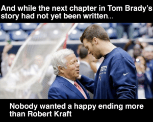 How romantic: And while the next chapter in Tom Brady's  story had not yet been written..  ROTS  Nobody wanted a happy ending more  than Robert Kraft How romantic
