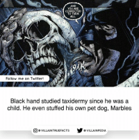 Source: Green Lantern 43 (2009) dccomics like geek Blackhand comics Batman comicbooks: AND  YOU ARE  CONNECTED  TO THEM  ALL.  Follow me on Twitter!  Black hand studied taxidermy since he was a  child. He even stuffed his own pet dog, Marbles  回@VILLA IN TRUEFACTS  步@VILLA IN PEDI Source: Green Lantern 43 (2009) dccomics like geek Blackhand comics Batman comicbooks