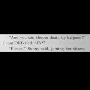 """elphabaforpresidentofgallifrey:  timetovolunteer: When you find a typo but you're so far down the Snicket rabbit hole you wonder if it IS a typo and it makes you suspect that Klaus has really been a girl all along  isn't this about beatrice baudelaire ii?: """"And you can choose death by harpoon!""""  Count Olaf cried. """"Six!""""  """"Please,"""" Sunny said, joining her sisters.  95 elphabaforpresidentofgallifrey:  timetovolunteer: When you find a typo but you're so far down the Snicket rabbit hole you wonder if it IS a typo and it makes you suspect that Klaus has really been a girl all along  isn't this about beatrice baudelaire ii?"""