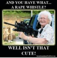 "Go Granny!  *If you like this post feel free to Share with your friends and ""Like"" our Facebook page to get more just like it:) For high-quality Firearms, Self Defense and Survival content - Subscribe to our Free online MCS Magazine here: http://mcs-mag.com/fb/mcs-mag-subscribe: AND YOU HAVE WHAT...  A RAPE WHISTLE?  WELL ISN'T THAT  CUTE! Go Granny!  *If you like this post feel free to Share with your friends and ""Like"" our Facebook page to get more just like it:) For high-quality Firearms, Self Defense and Survival content - Subscribe to our Free online MCS Magazine here: http://mcs-mag.com/fb/mcs-mag-subscribe"