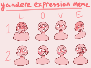 spectresketches:  Buckle up I made an expression memesend me an expression and a character and I'll draw it!(please don't repost this anywhere thank you): andere expression meme  L 0V E spectresketches:  Buckle up I made an expression memesend me an expression and a character and I'll draw it!(please don't repost this anywhere thank you)