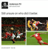 😂😂😂: Anderson FC  Futbol Chief  Still unsure on who did it better.  01/01/2017 18:18 😂😂😂