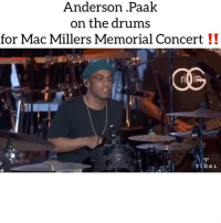 Friends, Memes, and Tidal: Anderson .Paalk  on the drums  for Mac Millers Memorial Concert!!  GE  TIDAL andersonpaak so damn talented ‼️ via @tidal Follow @bars for more ➡️ DM 5 FRIENDS