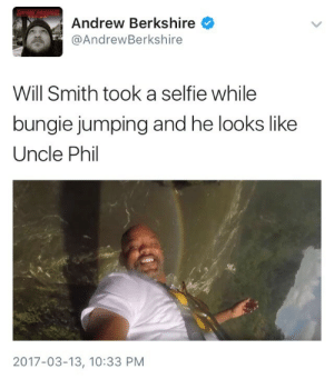 Selfie, Will Smith, and Uncle Phil: Andrew Berkshire  @AndrewBerkshire  Will Smith took a selfie while  bungie jumping and he looks like  Uncle Phil  2017-03-13, 10:33 PM