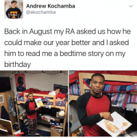 """Andrew Kochamba  @akochamba  Back in August my RA asked us how he  could make our year better and asked  him to read me a bedtime story on my  birthday """"I follow @kalesalad and u should too"""" - Kendall Jenner and Jesus"""