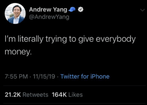 The USA Announces the Warsaw Plan, 1949: Andrew Yang  @AndrewYang  I'm literally trying to give everybody  money.  7:55 PM 11/15/19 Twitter for iPhone  21.2K Retweets 164K Likes The USA Announces the Warsaw Plan, 1949