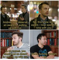 Incorrect quotes. Buzzfeed Unsolved. Ryan Bergara Shane Madej #shaniac #boogara #buzzfeedunsolved: Andrew, you deserve No, this show is my  an award for putting award, I love spending  up with me-  time with you.  Should gettaR awand  Bamn fucking, Straight, Incorrect quotes. Buzzfeed Unsolved. Ryan Bergara Shane Madej #shaniac #boogara #buzzfeedunsolved