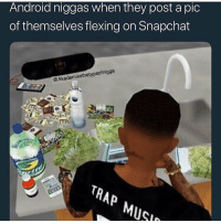 Android, Funny, and Snapchat: Android niggas when they post a pic  of themselves flexing on Snapchat  @Akademiksthetypeofnigga  TR  Ap Android niggas still taking L's