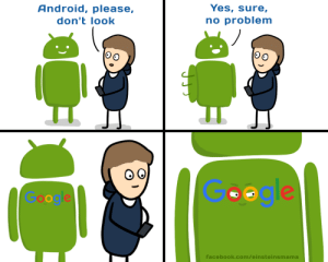 Android, Facebook, and Omg: Android, please,  don't look  Yes, sure,  no problem  Facebook.com/einsteinsmama omg-images:[OC]Ugly truth about Android