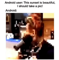 Android, Beautiful, and Funny: Android user: This sunset is beautiful  l should take a pic!  Android: Where is the lie?😂 (👉🏽 @kiingflvco and @ItsMuchDank on Twitter)