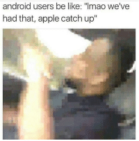 """android users be like: """"Imao we've  had that, apple catch up"""" Might stop with posting dark humor lol"""