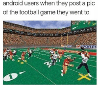 Football: android users when they post a pic  of the football game they went to  Sb
