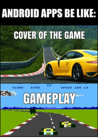Cars, Atari, and Speed: ANDROIDAPPSBELIKE  COVER OF THE GAME  5350  SPEED 105 Lo  SCORE  GAMEPLAY That Atari game was so cool back then! Car memes