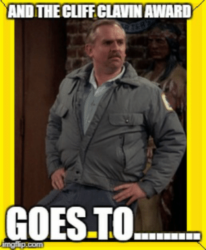 Com, Call, and Use: ANDTHE CLIFF CLAVIN AWARD  RTER  GOES.TO  ingflip.com USE THIS on FORUMS to call out know-it-alls - Imgflip