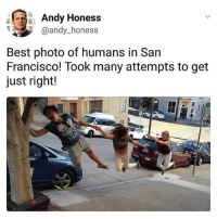 😂lol: Andy Honess  @andy_honess  @andy hones  Best photo of humans in San  Francisco! Took many attempts to get  just right! 😂lol