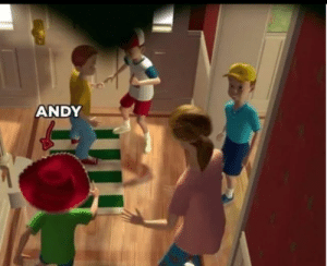 In Toy Story (the first one) Andys father isn't around because he was run out of town, after getting every woman in the neighbourhood pregnant, at the same time. Resulting in all of his son sharing a birthday party.: ANDY In Toy Story (the first one) Andys father isn't around because he was run out of town, after getting every woman in the neighbourhood pregnant, at the same time. Resulting in all of his son sharing a birthday party.