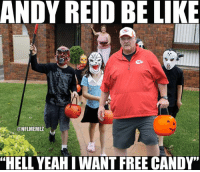 "Andy Reid, Be Like, and Candy: ANDY REID BE LIKE  ONFLMEMEZ  ""HELL YEAHIWANT FREE CANDY"" Don't leave out the candy bowl, he'll take the whole thing LIKE NFL Memes!"